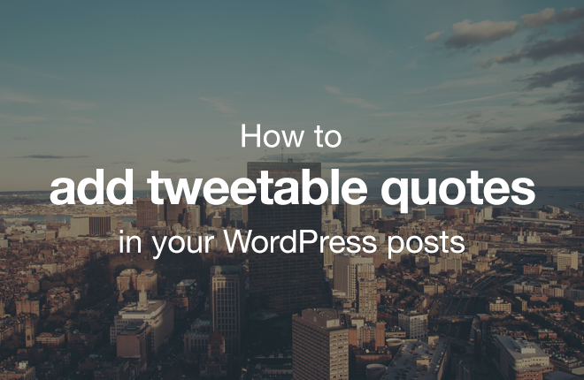 How to add tweetable quotes in your WordPress posts