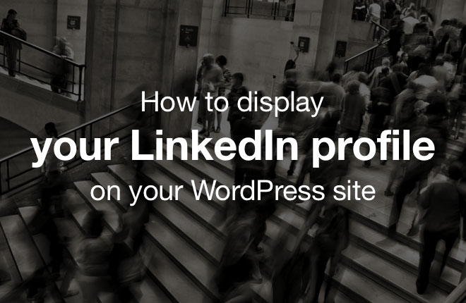 how_to_display_your_linkedin_profile_wordpress_site