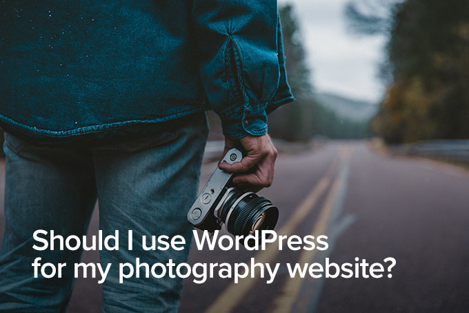 Should I use WordPress for my photography website?