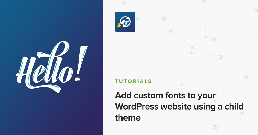 Add custom fonts to your WordPress website using a child